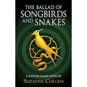 The Ballad of Songbirds and Snakes : (A Hunger Games Novel)
