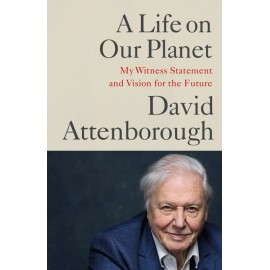 A Life on Our Planet : My Witness Statement and Vision for the Future