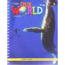 Our World 2 Second Edition Lesson Planner with Student´s Book Audio CD and DVD