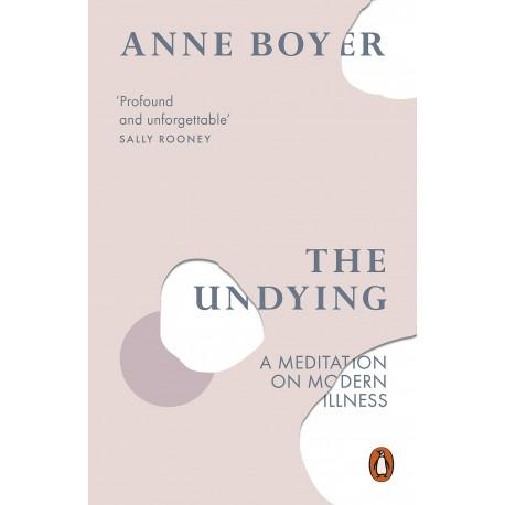 The Undying : A Meditation on Modern Illness