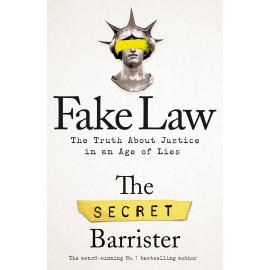 Fake Law : The Truth About Justice in an Age of Lies