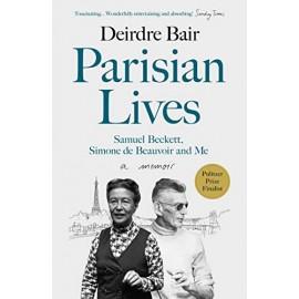Parisian Lives : Samuel Beckett, Simone de Beauvoir and Me - a Memoir
