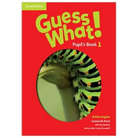 Guess What! 1 Pupil´s Book