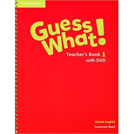 Guess What! 1 Teacher´s Book with DVD