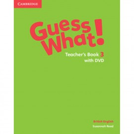 Guess What! 3 Teacher's Book with DVD