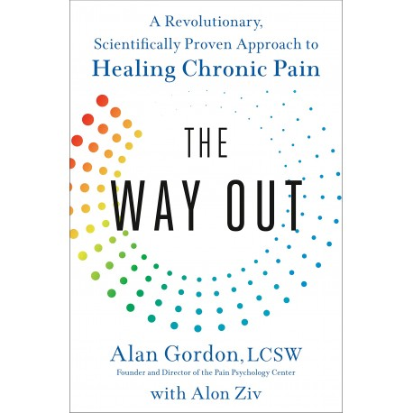 The Way Out : A Revolutionary, Scientifically Proven Approach to Healing Chronic Pain