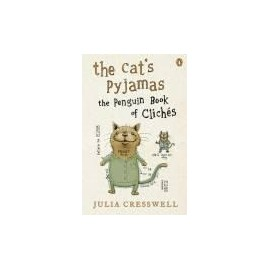 The Cat's Pyjamas: The Penguin Book of Clichés