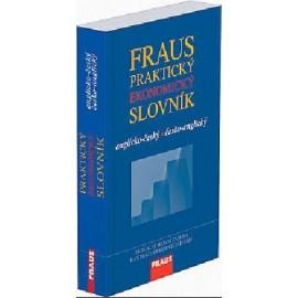 Fraus: Praktický Ekonomický Slovník anglicko-český, česko-anglický