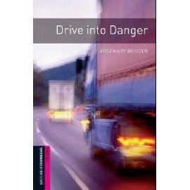 Oxford Bookworms: Drive into Danger