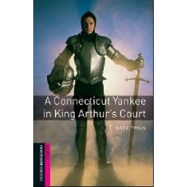 Oxford Bookworms: A Connecticut Yankee in King Arthur's Court