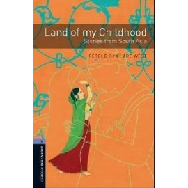 Oxford Bookworms: Land of my Childhood - Stories from South Asia
