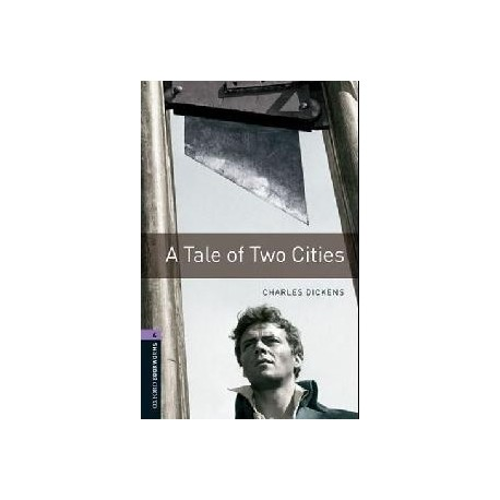 Oxford Bookworms: A Tale of Two Cities Oxford University Press 9780194791878