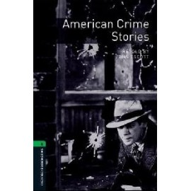 Oxford Bookworms: American Crime Stories