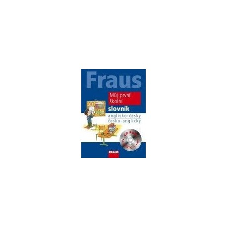 Můj první školní slovník anglicko-český; česko-anglický Fraus 9788072387397