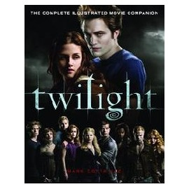 The Complete Illustrated Movie Companion: Twilight