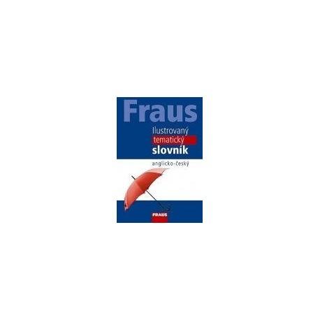 Fraus: Ilustrovaný tematický slovník anglicko - český 3. vydání Fraus 9788072388561