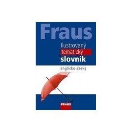Fraus: Ilustrovaný tematický slovník anglicko - český 3. vydání