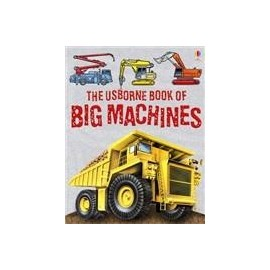 The Usborne Book of Big Machines