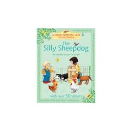 Usborne Farmyard Tales: The Silly Sheepdog Sticker Storybook
