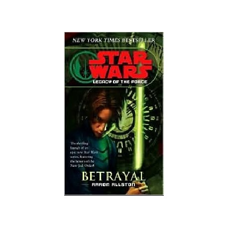Star Wars: Legacy of the Force (1): Betrayal Random House 9780099491163