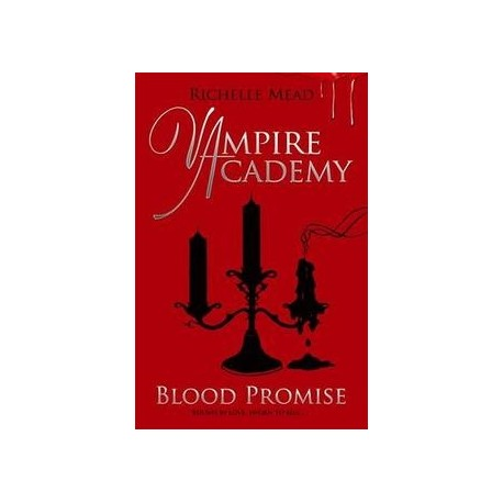 Blood Promise (Vampire Academy 4) Penguin (UK Division) 9780141331867