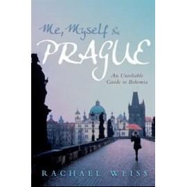 Me, Myself & Prague - An Unreliable Guide to Bohemia