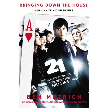 21: Bringing Down the House: How Six Students Took Vegas for Million Arrow Books 9780099498544