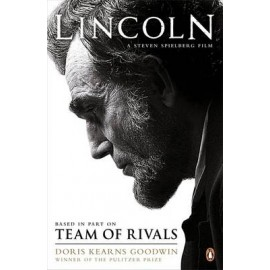 Team of Rivals, The Political Genius of Abraham Lincoln (Film tie-in Edition)