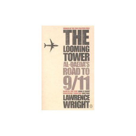 The Looming Tower: Al Quaeda's Road to 9/11 Penguin 9780141029351