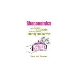 Sheconomics: Add Power to Your Purse with the Ultimate Money Makeover