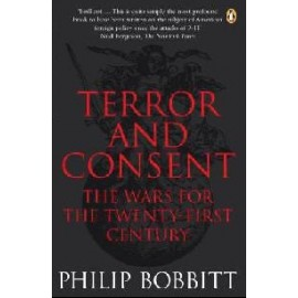 Terror and Consent: The Wars For the 21st Century