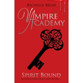 Spirit Bound (Vampire Academy 5)