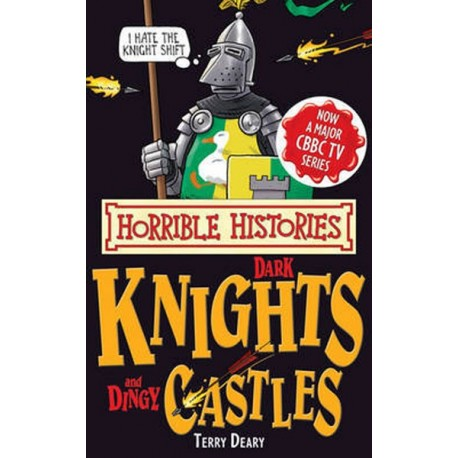 Horrible Histories: Dark Knights and Dingy Castles Scholastic 9781407111834