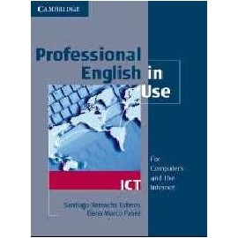 Professional English in Use: ICT For Computers and the Internet