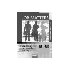 Job Matters: angličtina pro řemesla a služby - příručka učitele s klíčem