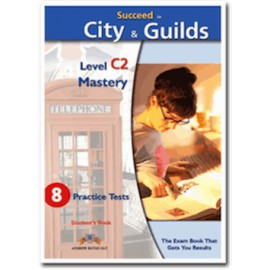 Succeed in City&Guilds C2 Mastery Practice Tests Student's Book