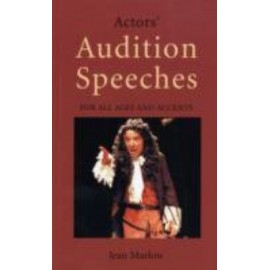 Audition Speeches: For All Ages and Accents