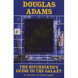 The Hitchhiker's Guide to the Galaxy (A Trilogy in four parts)