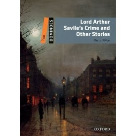 Oxford Dominoes: Lord Arthur Savile's Crime and Other Stories