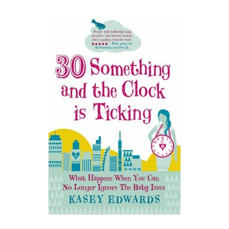 30-something and the Clock is Ticking Mainstream Publishing Company 9781845967345
