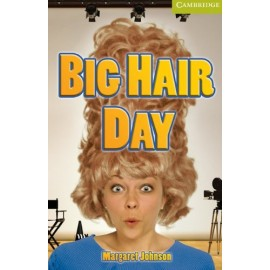 Cambridge Readers: Big Hair Day + Audio download
